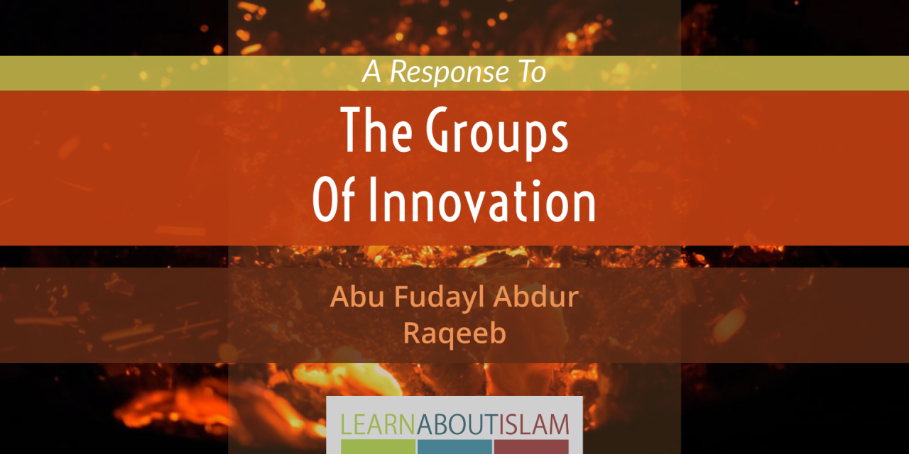 A Response to The Groups of Innovation – Abu Fudayl