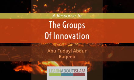 A Response to The Groups of Innovation – Abu Fudayl