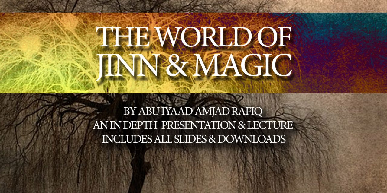 The World of Jinn & Magic | Abu Iyaad