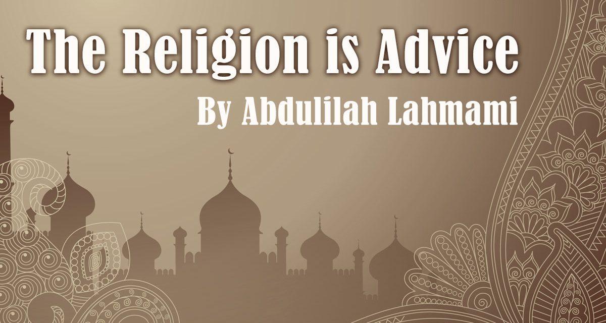 The Religion is Advice – Shaykh Rabee'