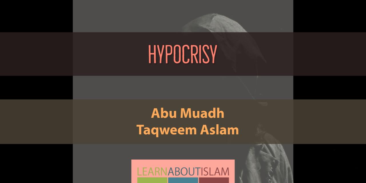 Hypocrisy | Abu Muadh Taqweem Aslam