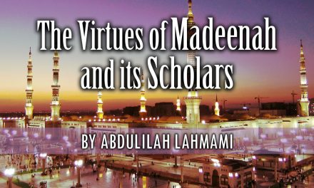 The Virtues of Madeenah and It's Scholars | Abdulilah Lahamami