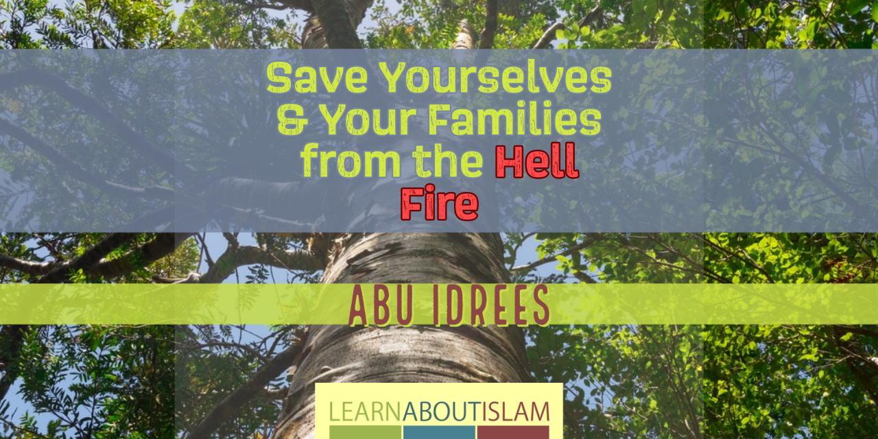 Save Yourselves & Your Families from the Hell Fire | Abu Idrees | Loughborough