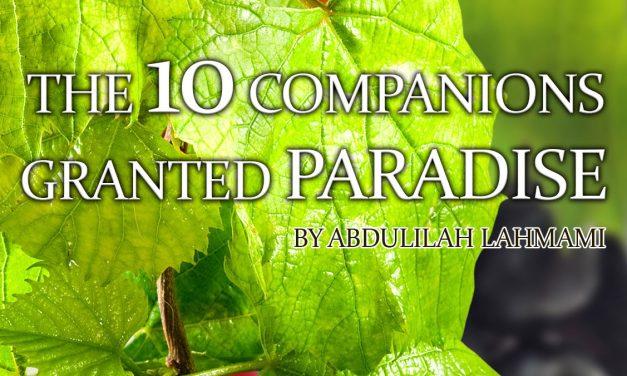 The Ten Companions Granted Paradise | Abdulilah Lahmami