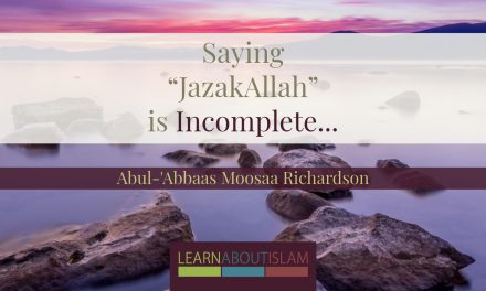 "Saying ""JazakAllah"" is Incomplete…so what should you say?