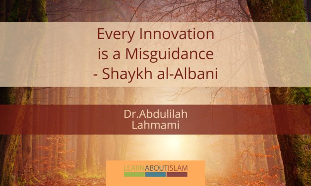 Every Innovation is a Misguidance – Shaykh al-Albani | Abdulilah Lahmami