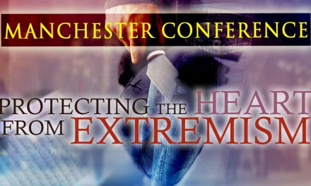 Protecting the Heart from Extremism | Manchester Conference 2016