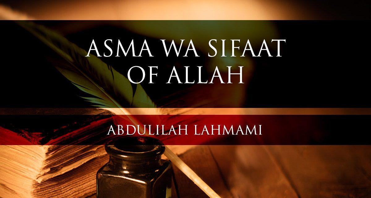 Asma wa Sifaat of Allah | Abdulilah Lahmami