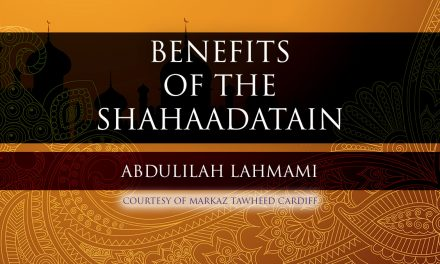 Benefits of the Shahaadatain – Abdulilah Lahmami | Cardiff