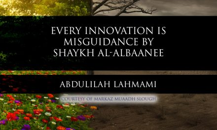 Every Innovation is Misguidance by Shaykh al-Albaanee | Abdulilah Lahmami