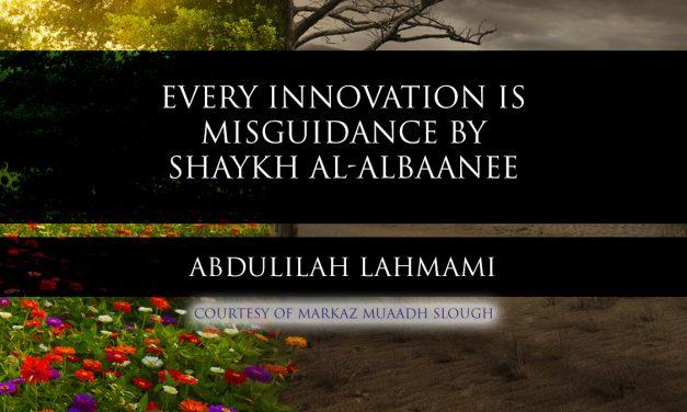 Every Innovation is Misguidance by Shaykh al-Albaanee   Abdulilah Lahmami