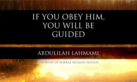 If you Obey Him, you will be Guided – Shaykh Rabee' | Abdulilah Lahmami