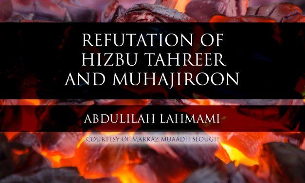Refutation of Hizbu Tahreer and Muhajiroon – Shaykh al-Albani | Abdulilah Lahmami