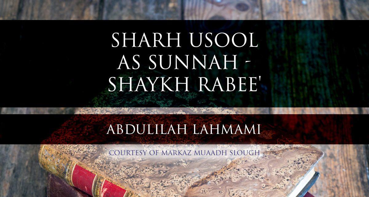 Sharh Usool as Sunnah – Shaykh Rabee' | Abdulilah Lahmami