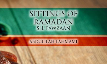 Sittings of the Month of Ramadhaan – Shaykh Salih al-Fawzaan | Abdulilah Lahmami