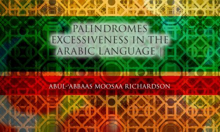 Palindromes – Excessiveness in the Arabic Language | Abul-'Abbaas Moosaa Richardson