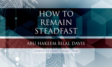 How to Remain Steadfast Upon The Sunnah | Abu Hakeem