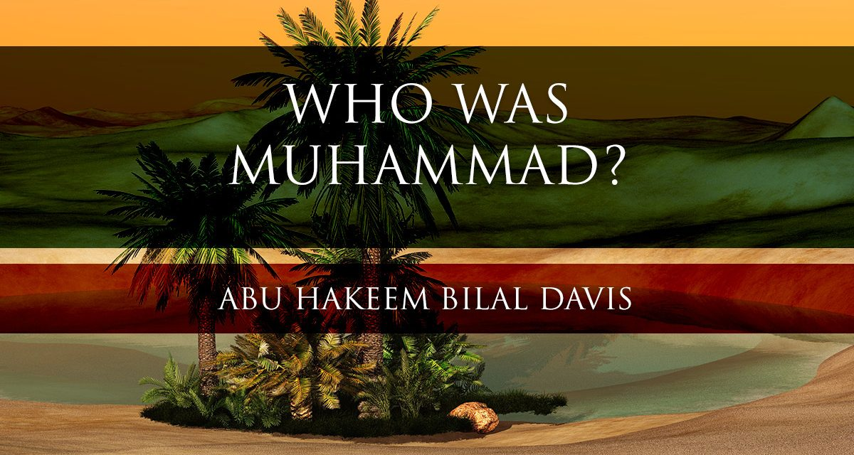 Who Was Muhammad? | Abu Hakeem