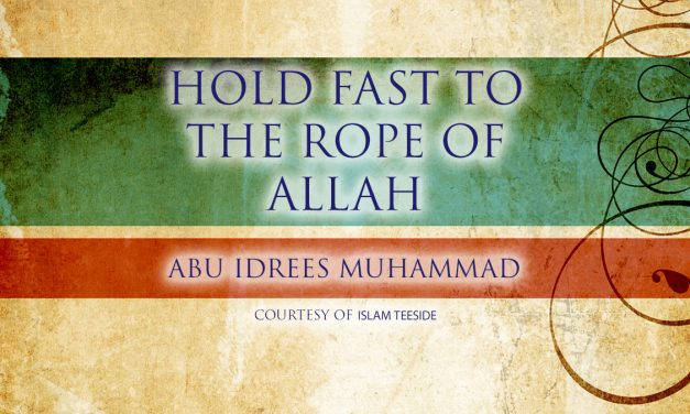 Hold Fast To The Rope Of Allah Altogether And Do Not Become Divided | Abu Idrees | Teeside