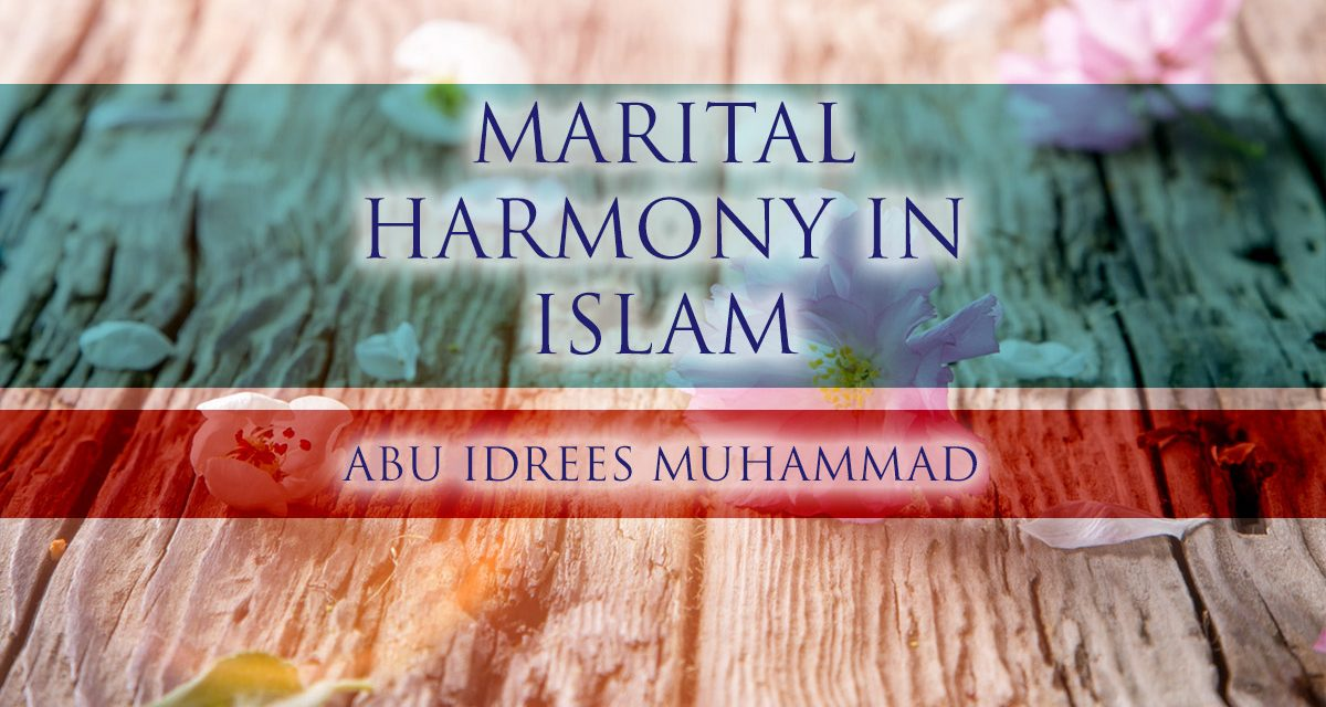 Marital Harmony in Islam   Abu Idrees   Manchester