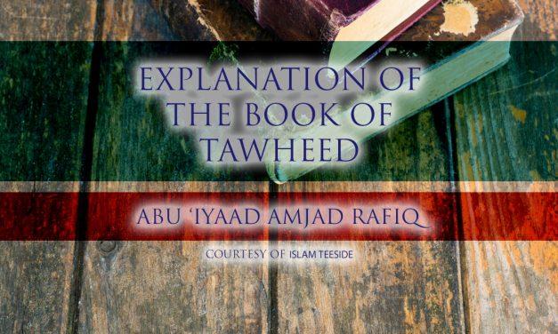 Explanation of the Book of Tawheed   Abu Iyaad   Teeside