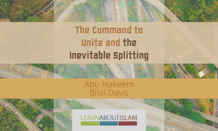 The Command to Unite and the Inevitable Splitting – Abu Hakeem | Manchester