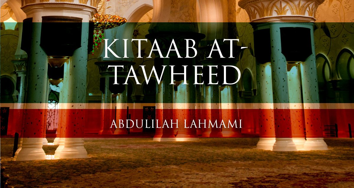 Kitaab at-Tawheed – Lesson 08| Abdulilah Lahmami
