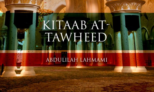 Learn About Islam Kitaab at-Tawheed – Lesson 11 | Abdulilah Lahmami