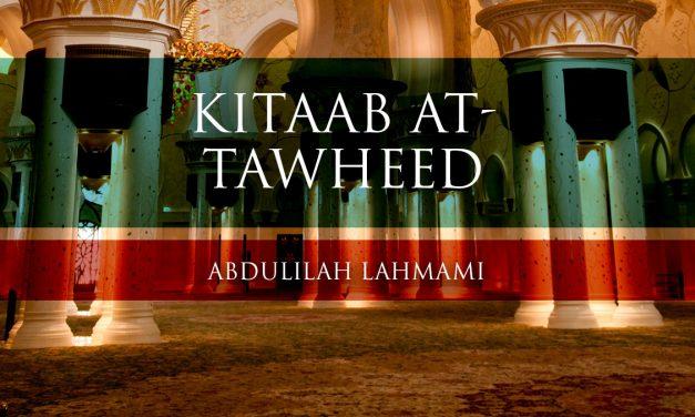 Kitaab at-Tawheed – Lesson 10| Abdulilah Lahmami
