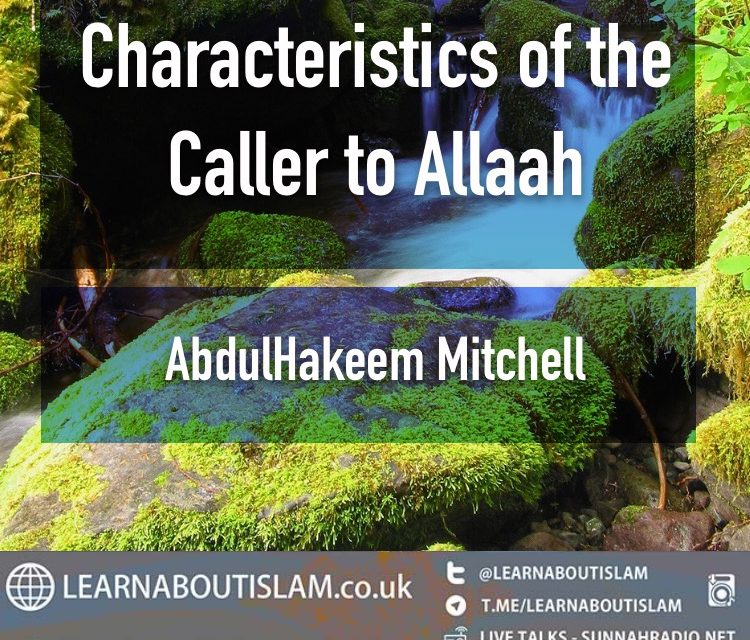 Characteristics of the Caller to Allaah | AbdulHakeem Mitchell | Manchester