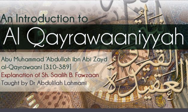 An introduction to Al Qayrawaaniyyah | Dr Abdulilah Lahmami | Salafi Centre Manchester