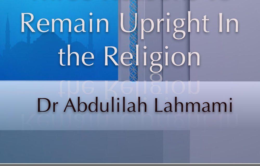 Khutbah – Three reasons to remain upright | Dr Abdulilah Lahmami | Salafi Centre Manchester