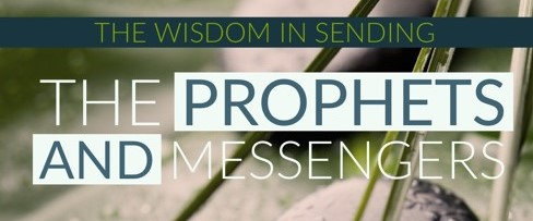 The Wisdom in Sending Prophets and Messenger – Rayaan Barker