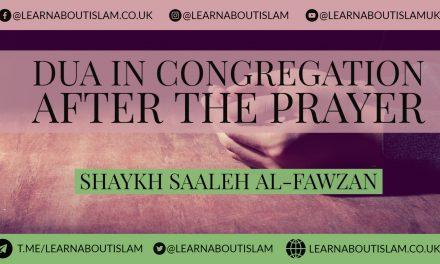 Dua in Congregation after the Prayer – Shaykh Saalih al Fawzaan