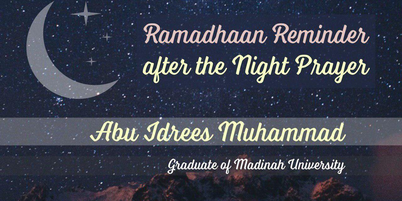 Reminder after Taraweeh | Abu Idrees | Manchester