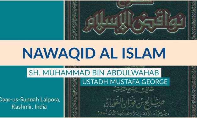 Nawaqid Al Islam | Mustafa George | Daar-us-Sunnah Lalpora