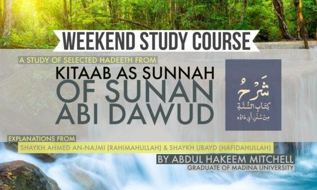 Kitaab As-Sunnah of Sunan Abi Dawood – 2019 | Ustaadh Abdulhakim Mitchell – Manchester