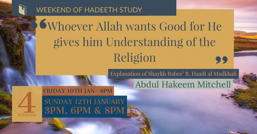 Whoever Allah wants Good for He gives him Understanding of the Religion (Shaykh Rabee B.Haadi al Madkhali) – Abdulhakeem Mitchell