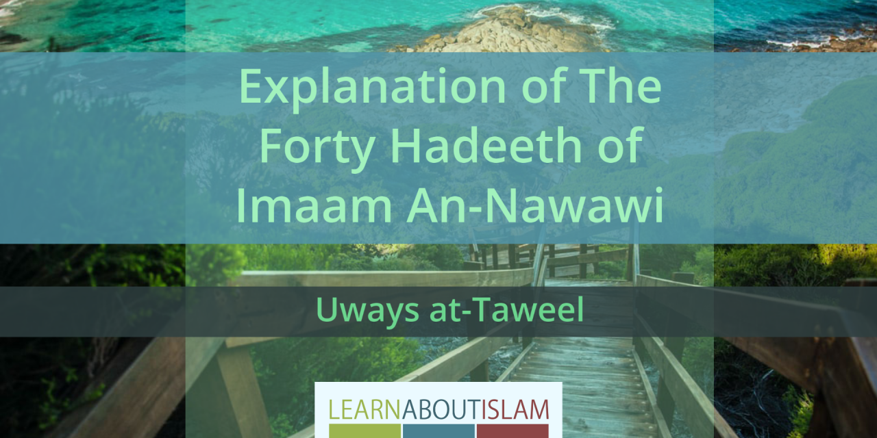 Explanation of 40 Hadeeth of An-Nawawi – Uways at-Taweel | Salafi Nigeria