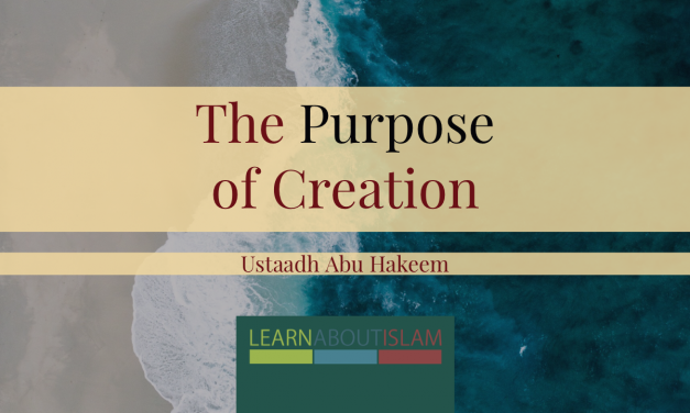 The Purpose of Creation | Abu Hakeem