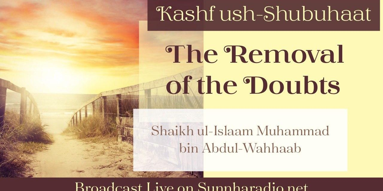 Kashf ush-Shubuhaat – The Removal of the Doubts – Abu Muadh Taqweem Aslam | Manchester