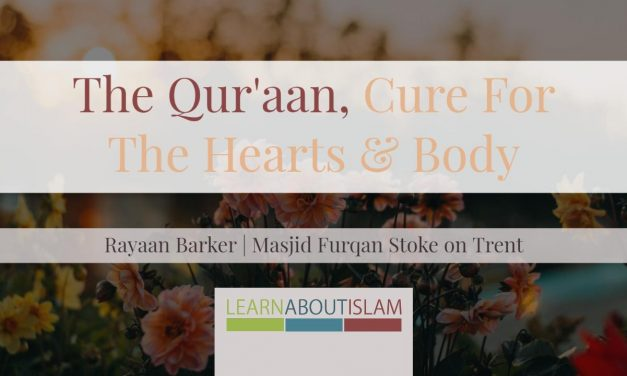 Khutbah: The Qur'aan, Cure For The Hearts & Body – Rayaan Barker | Stoke
