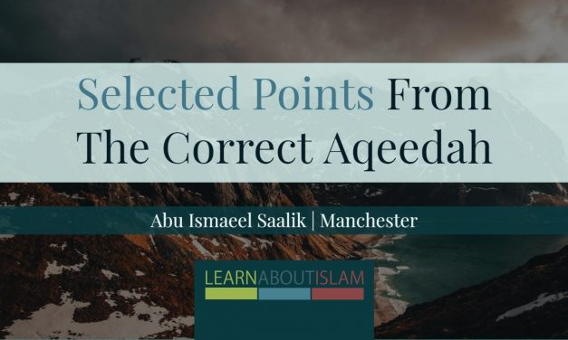 Selected Points From The Correct Aqeedah – Abu Ismaeel Saalik | Manchester
