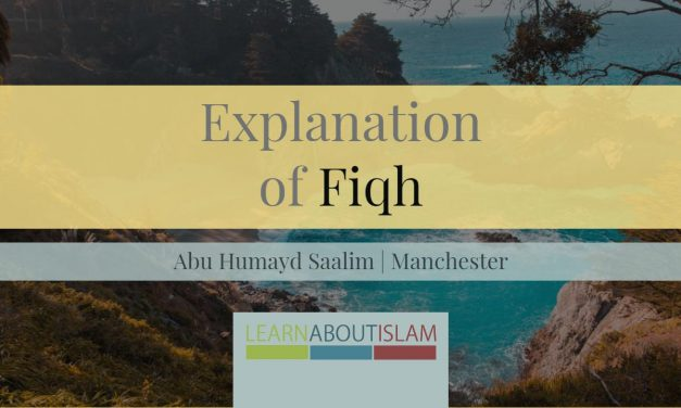 Explanation of Fiqh – Abu Humayd Saalim | Manchester