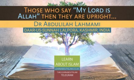 Say Our Lord is Allah and then Remain Upright – Dr Abdulilah Lahmami