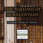 The Aqeedah of al-Raaziyyaan – Uways at-Taweel | Nigeria