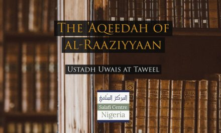 The Aqeedah of al-Raaziyyaan – Uways at-Taweel   Nigeria