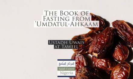 The Book of Fasting – Umdatul Ahkaam – Uways at-Taweel | Nigeria