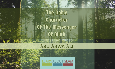 The Noble Character Of The Messenger Of Allah | Abu Arwa Ali | Masjid Abi Hurairah
