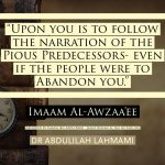 Upon You is to Follow the Narrations of the Salaf – Al-Awzaa'ee | Dr Abdulilah Lahmami
